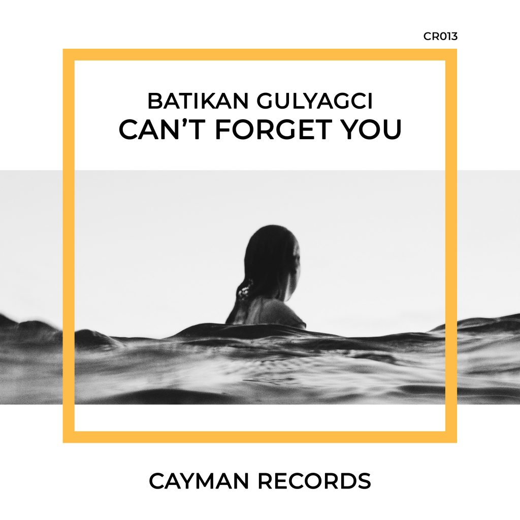 Batikan Gulyagci - Can't Forget You (Artwork)