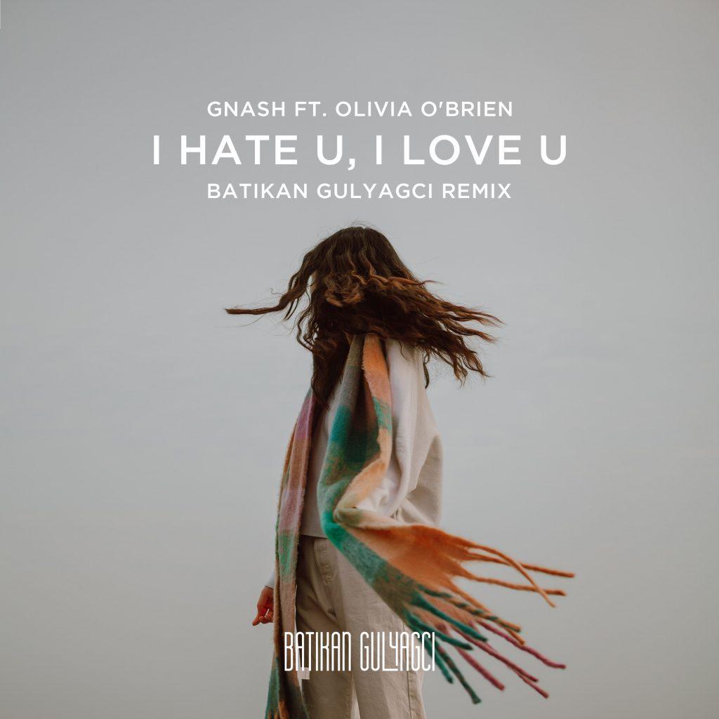 Gnash-ft.-Olivia-OBrien-I-Hate-U-I-Love-U-Batikan-Gulyagci-Artwork